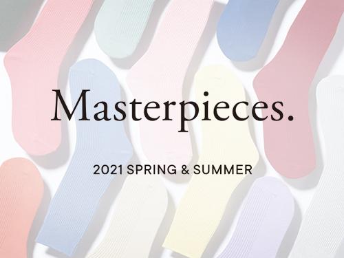 Masterpieces. 2021 SPRING&SUMMER